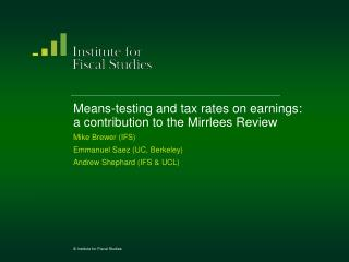 Means-testing and tax rates on earnings: a contribution to the  Mirrlees  Review