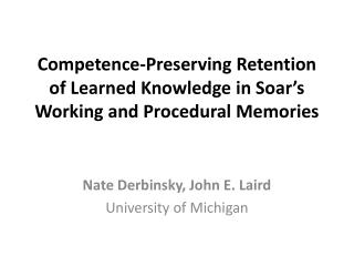 Competence-Preserving Retention of Learned Knowledge in Soar's Working and Procedural Memories