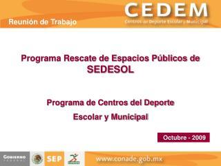 Programa Rescate de Espacios P blicos de SEDESOL  Programa de Centros del Deporte  Escolar y Municipal