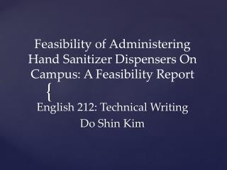 Feasibility  of Administering Hand Sanitizer Dispensers On Campus: A Feasibility Report