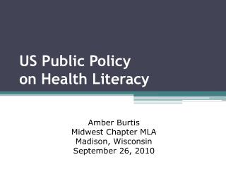 US Public Policy  on Health Literacy