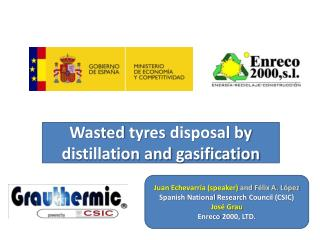 Wasted  tyres  disposal by distillation and  gasification