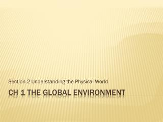 Ch 1 The Global Environment