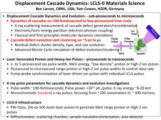 Displacement Cascade Dynamics: LCLS-II Materials Science
