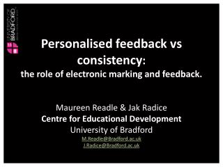 Personalised feedback vs  consistency : the  role of electronic marking and feedback .
