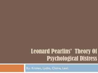 Leonard  Pearlins '   T heory Of Psychological Distress