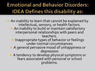 Emotional and Behavior Disorders: IDEA Defines this disability as: