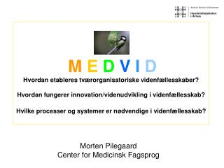 M E D V I D Hvordan etableres tv rorganisatoriske videnf llesskaber   Hvordan fungerer innovation