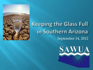 Keeping the Glass Full in Southern Arizona