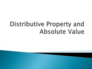 Distributive Property and Absolute Value