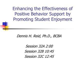 Enhancing the Effectiveness of Positive Behavior Support by  Promoting Student Enjoyment