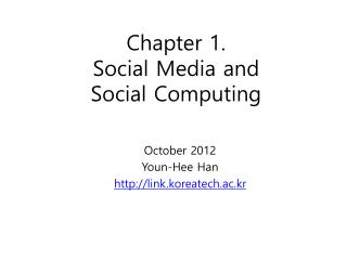 Chapter 1. Social Media and  Social  Computing