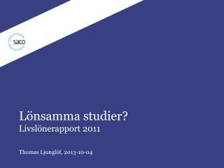 Lönsamma studier? Livslönerapport 2011