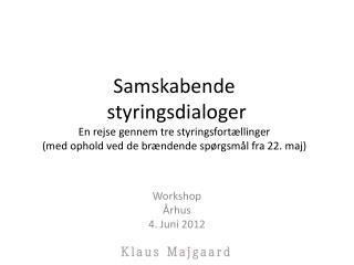 Workshop  Århus 4.  Juni  2012
