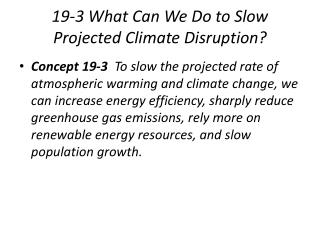 19-3 What Can We Do to Slow Projected Climate Disruption?