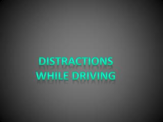 Distractions while Driving