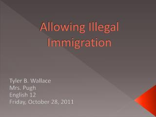 Allowing Illegal Immigration