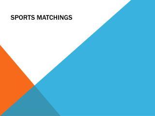 Sports Matchings