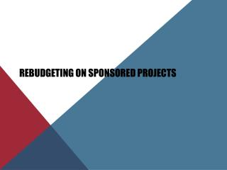Rebudgeting on Sponsored projects