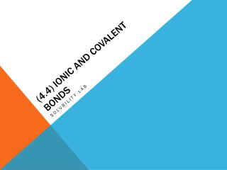 (4.4) Ionic  and covalent bonds