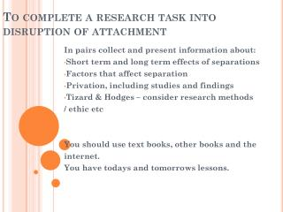 To complete a research task into disruption of attachment