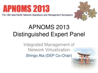 APNOMS 2013 Distinguished Expert Panel