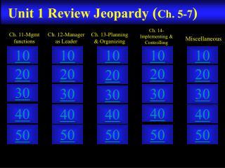 Unit 1  Review Jeopardy ( Ch. 5-7 )
