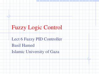Fuzzy Logic Control