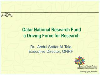 Qatar National Research Fund  a Driving Force for Research