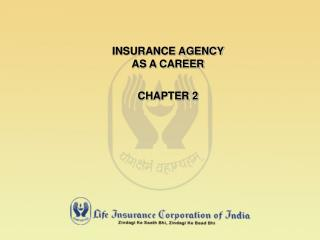 INSURANCE AGENCY  AS A CAREER CHAPTER 2
