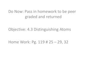 Do Now: Pass in homework to be peer 	   	       graded and returned
