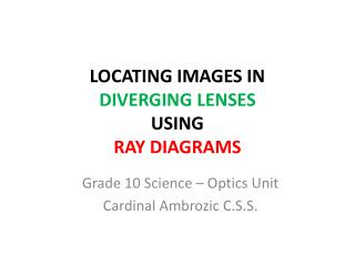 LOCATING IMAGES IN  DIVERGING LENSES  USING  RAY DIAGRAMS