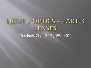 Light / optics � part 3 Lenses