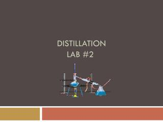 DISTILLATION  LAB #2