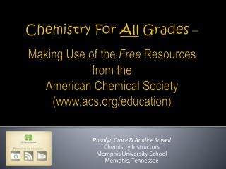 Rosalyn Croce  &  Analice Sowell Chemistry Instructors Memphis University School