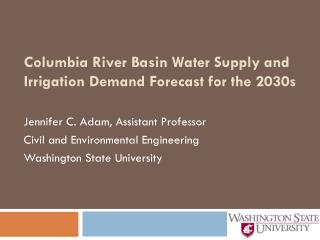 Columbia River Basin Water Supply and Irrigation Demand Forecast for the 2030s