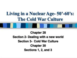 Living in a Nuclear Age- 50 -60 s: The Cold War Culture