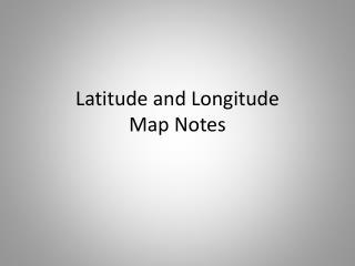 Latitude and Longitude Map Notes