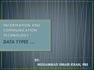 INFORMATION AND COMMUNICATION TECHNOLOGY !