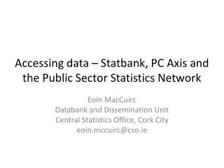 Accessing data –  Statbank , PC Axis and the Public Sector Statistics Network