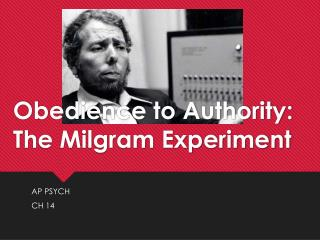 Obedience to Authority: The  Milgram  Experiment
