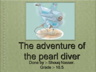 The adventure of the pearl diver