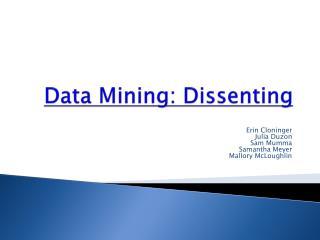 Data Mining: Dissenting
