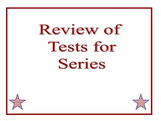 Review of  Tests for Series
