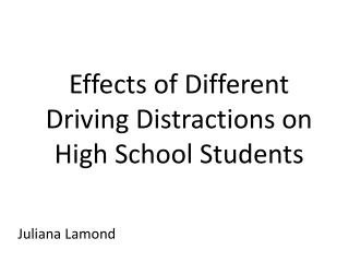 Effects of  Different Driving  Distractions on High School Students