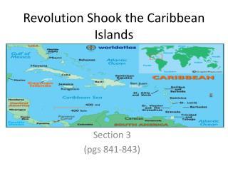 Revolution Shook the Caribbean Islands