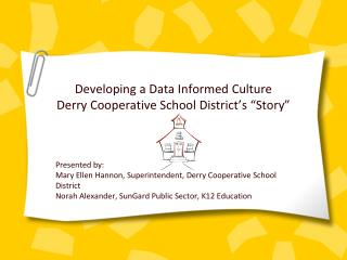 Developing a Data Informed Culture Derry Cooperative School District s  Story