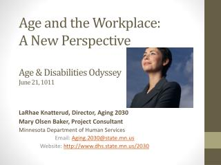 Age and the Workplace: A New Perspective Age  & Disabilities Odyssey June 21, 1011