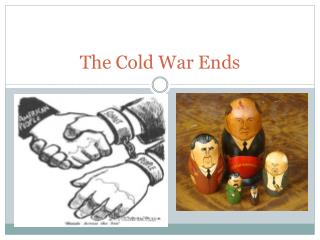 The Cold War Ends