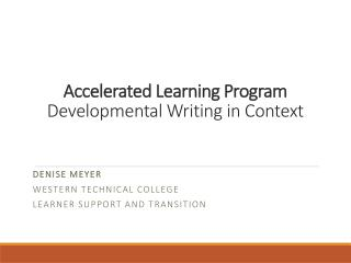 Accelerated Learning Program  Developmental Writing in Context
